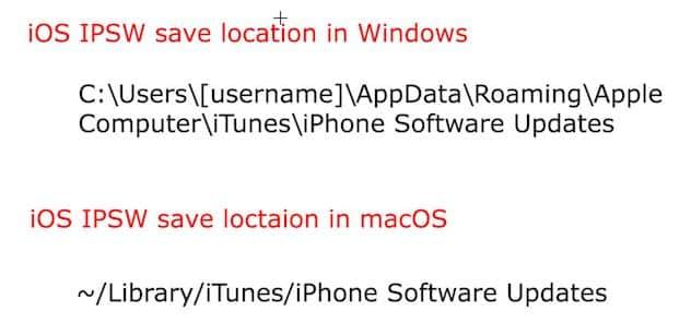 iOS IPSW save location Mac Windows